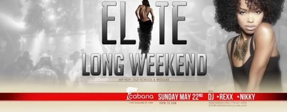 Elite Long Weekend Party!