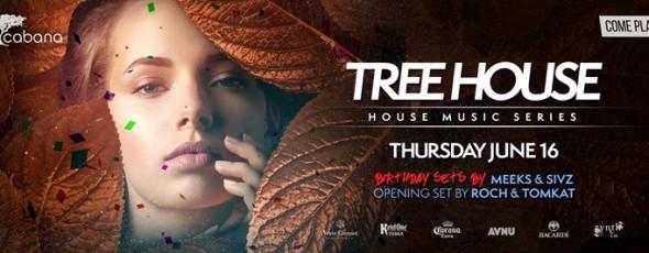 Tree House Thursday House Music Series ► SIVZ & MEEKS BDAY