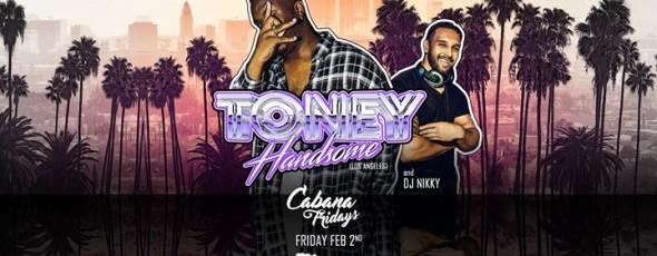 Cabana Fridays with Toney Handsome